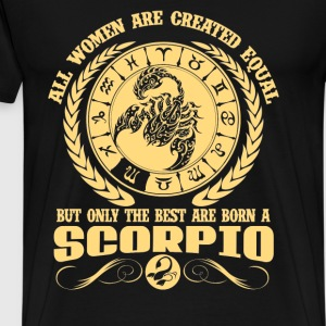 Scorpio women - The best women are born a scorpio - Men's Premium T-Shirt