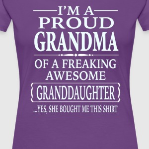 Proud Grandma Of A Freaking Awesome Granddaughter - Women's Premium T-Shirt