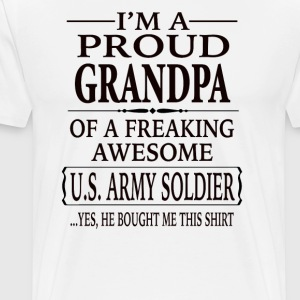 I'm a Proud Grandpa Of A Freaking Awesome Soldier - Men's Premium T-Shirt
