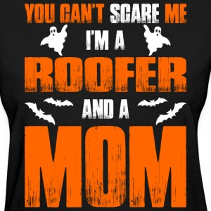 Cant Scare Roofer And Mom T-shirt T-Shirts - Women's T-Shirt