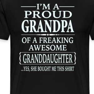Proud Grandpa Of A Freaking Awesome Granddaughter - Men's Premium T-Shirt