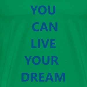 Live Your Dream - Men's Premium T-Shirt