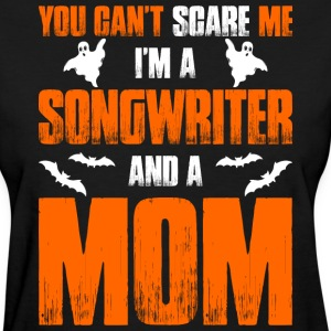 Cant Scare Songwriter And A Mom T-shirt - Women's T-Shirt