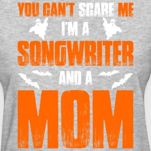 Cant Scare Songwriter And A Mom T-shirt T-Shirts - Women's T-Shirt