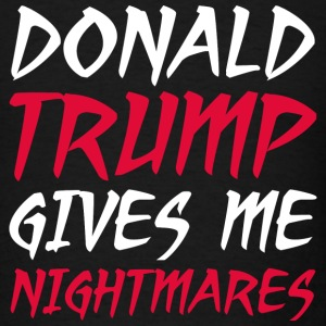 Donald Trump Nightmares - Men's T-Shirt