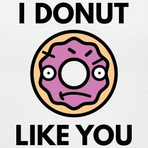 I Donut Like You - Women's V-Neck T-Shirt