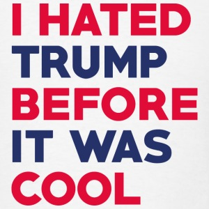 I Hated Trump - Men's T-Shirt
