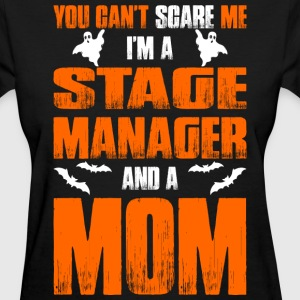 Cant Scare Stage Manager And A Mom T-shirt T-Shirts - Women's T-Shirt
