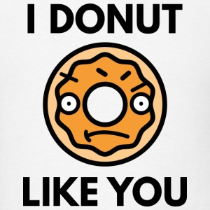 I Donut Like You - Men's T-Shirt