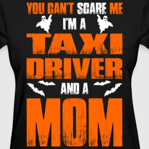 Cant Scare Taxi Driver And A Mom T-shirt T-Shirts - Women's T-Shirt
