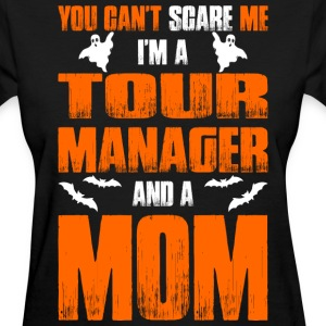 Cant Scare Tour Manager And A Mom T-shirt T-Shirts - Women's T-Shirt