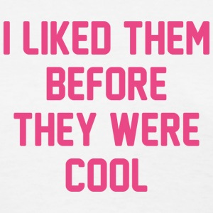 Before They Were Cool - Women's T-Shirt