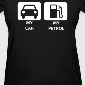 My Car My Petrol - Women's T-Shirt