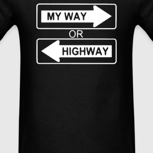 My Way or Highway - Men's T-Shirt