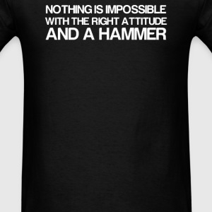 NOTHING IS IMPOSSIBLE WITH A HAMMER - Men's T-Shirt