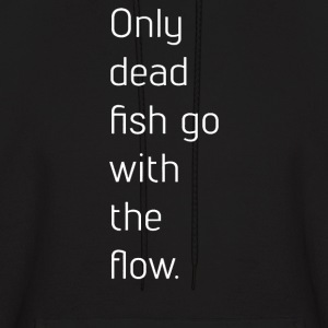 Go fish hoodies sweatshirts spreadshirt for Only dead fish go with the flow