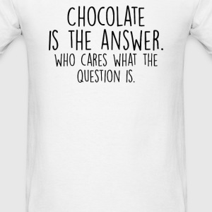 CHOCOLATE IS THE ANSWER - Men's T-Shirt