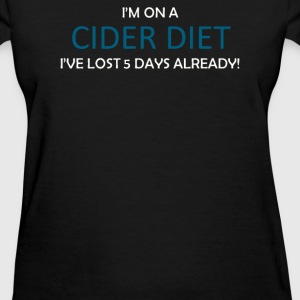CIDER DIET Five Days already - Women's T-Shirt