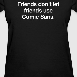 COMIC SANS - Women's T-Shirt