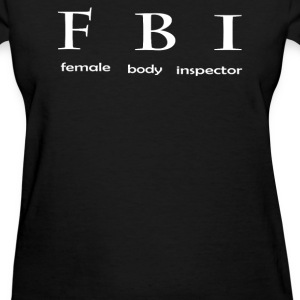 FEMALE BODY INSPECTOR - Women's T-Shirt
