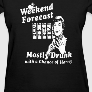 Forecast Mostly Drunk alcohol - Women's T-Shirt