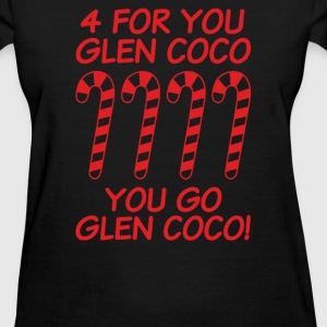 For You Go Glenn Coco - Women's T-Shirt