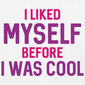 I Liked Myself - Women's T-Shirt