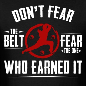 Don't Fear The Belt Taekwondo Men's T Shirt - Men's T-Shirt