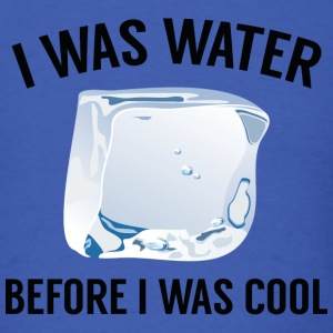 I Was Water - Men's T-Shirt