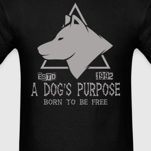 A Dog's Purpose Estd 1992 Born To Be Free - Men's T-Shirt