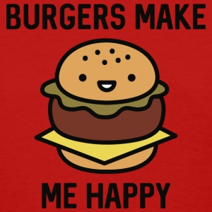 Burgers Make Me Happy - Women's T-Shirt