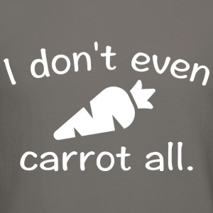 I Don't Even Carrot All - Crewneck Sweatshirt