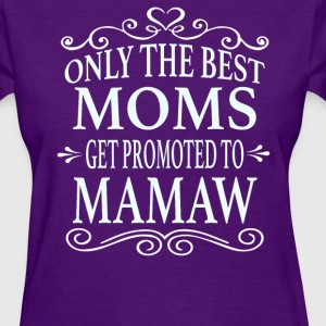 Promoted To Mamaw - Women's T-Shirt