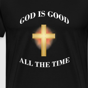 God Is Good All the Time Christian Bible T-Shirts - Men's Premium T-Shirt