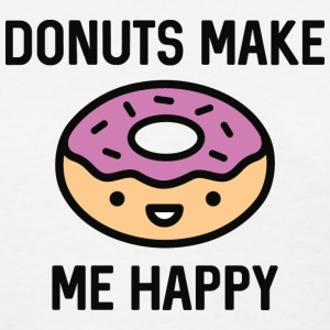 Donuts Make Me Happy - Women's T-Shirt