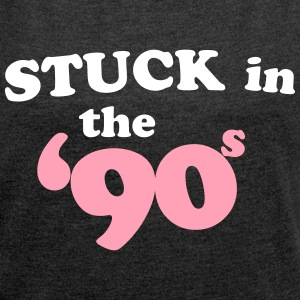 Stuck in the 90's T-Shirts - Women´s Rolled Sleeve Boxy T-Shirt