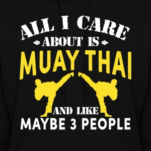 All I Care About Is Muay Thai Women's Hoodie - Women's Hoodie