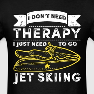 I Just Need To Go Jetskiing Men's T Shirt - Men's T-Shirt