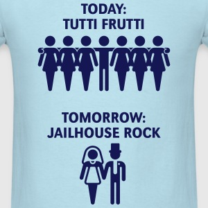 Today: Tutti Frutti – Tomorrow: Jailhouse Rock  T-Shirts - Men's T-Shirt