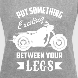 PutSomeThing_Biker_DesignHD.png T-Shirts - Women´s Roll Cuff T-Shirt