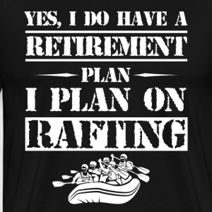 Retirement Plan Rafting - Men's Premium T-Shirt