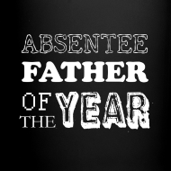 Design ~ Absentee Father of the Year Mug