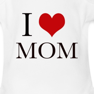 I love mom. - Short Sleeve Baby Bodysuit