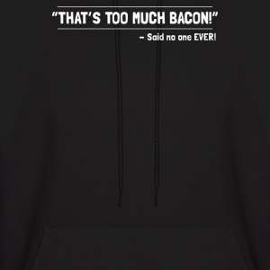 TOO MUCH BACON - Men's Hoodie