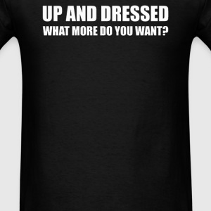 UP AND DRESSED - Men's T-Shirt