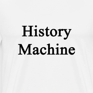 history_machine T-Shirts - Men's Premium T-Shirt