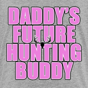 Daddy's Future Hunting Buddy Baby & Toddler Shirts - Toddler Premium T-Shirt