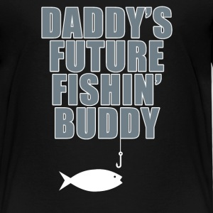Daddy's Future Fishin' Buddy Baby & Toddler Shirts - Toddler Premium T-Shirt