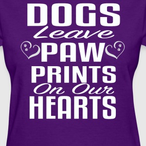 Dogs leave paw prints on our hearts - Women's T-Shirt