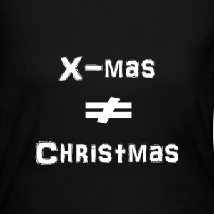 X-mas is not Christmas - Women's Long Sleeve Jersey T-Shirt
